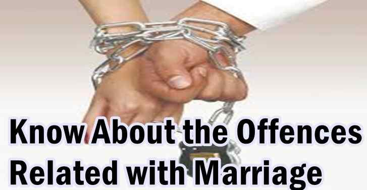 Know About the Offences Related with Marriage
