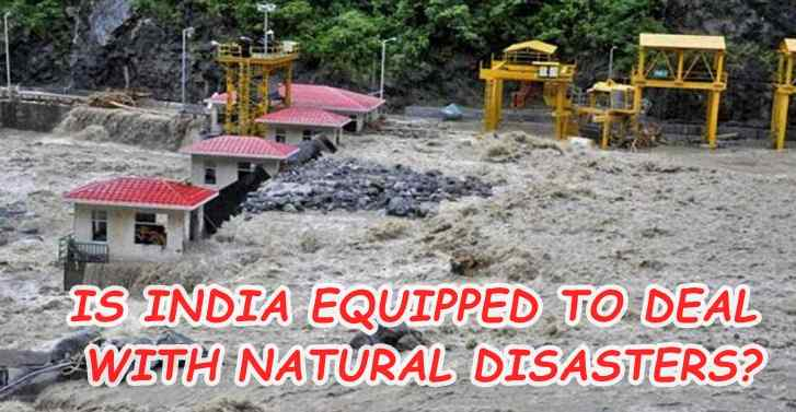 IS INDIA EQUIPPED TO DEAL WITH NATURAL DISASTERS?