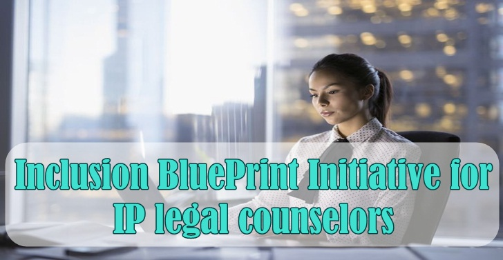Inclusion BluePrint Initiative for IP legal counselors