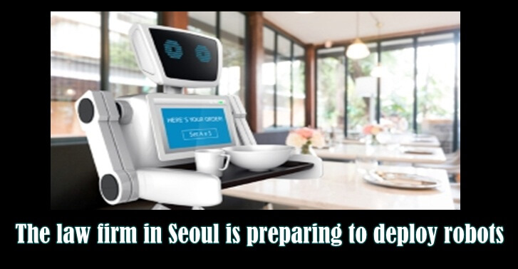 The law firm in Seoul is preparing to deploy robots