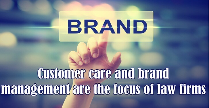 Customer care and brand management are the focus of law firms