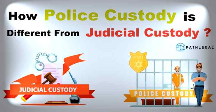 How Police Custody is Different From Judicial Custody?