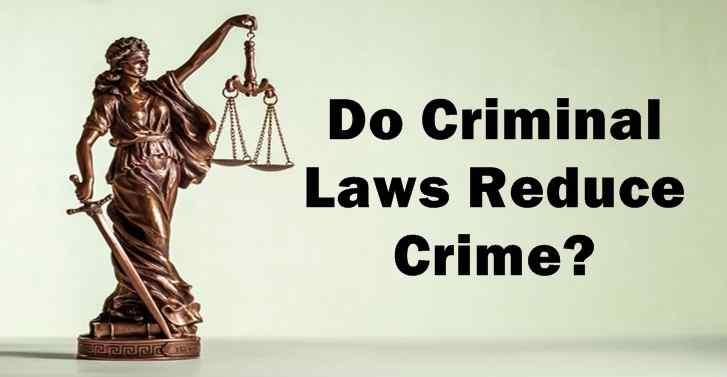 Do Criminal Laws Reduce Crime?