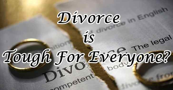 Divorce Is Tough For Everyone?