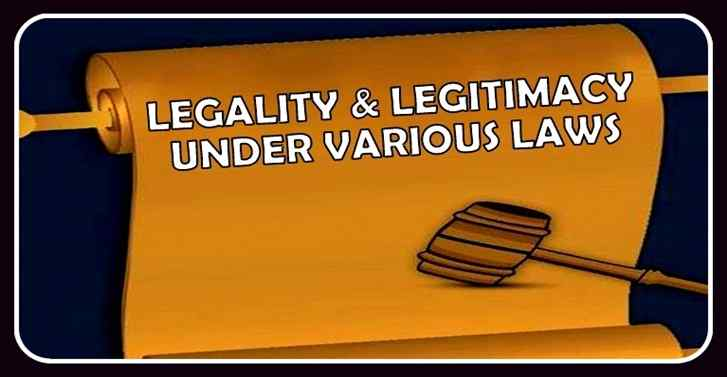 Legality And Legitimacy Under Various Laws