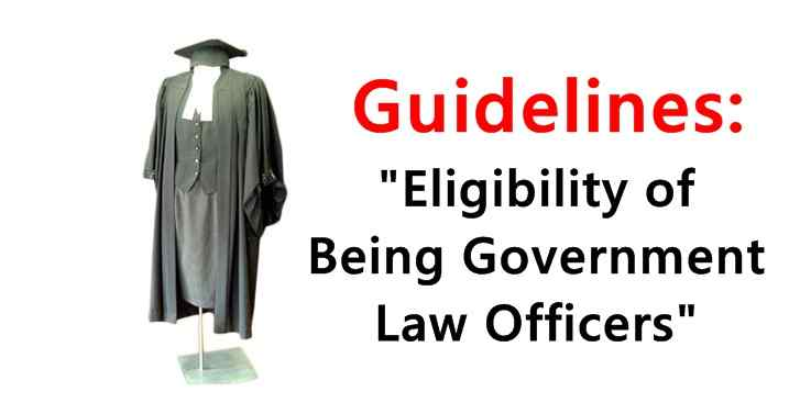 Guidelines for Eligibility of Being Government Law Officers