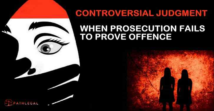 Controversial judgment :When Prosecution Fails To Prove Offence