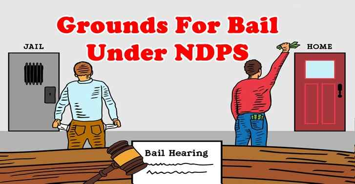 Grounds For Bail Under NDPS