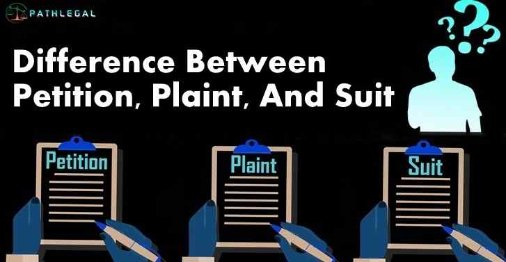 Difference Between Petition, Plaint, And Suit