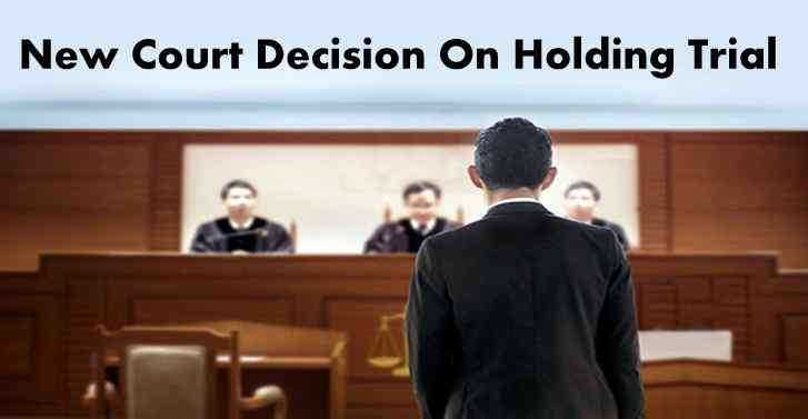 New Court Decision On Holding Trial