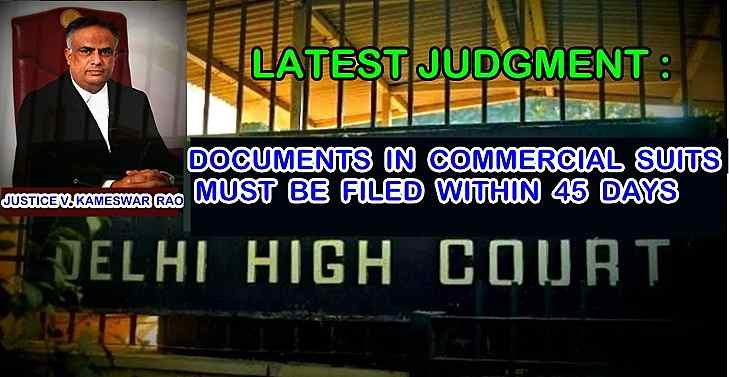 Documents in Commercial Suits Must Be Filed Within 45 Days: Delhi HC