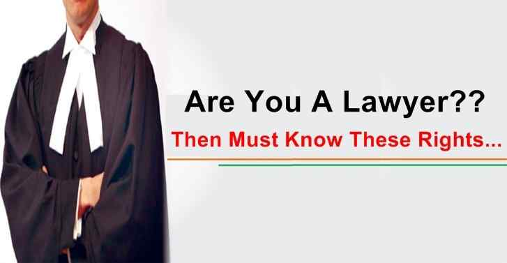 Are You A Lawyer?? Then Must Know These Rights...