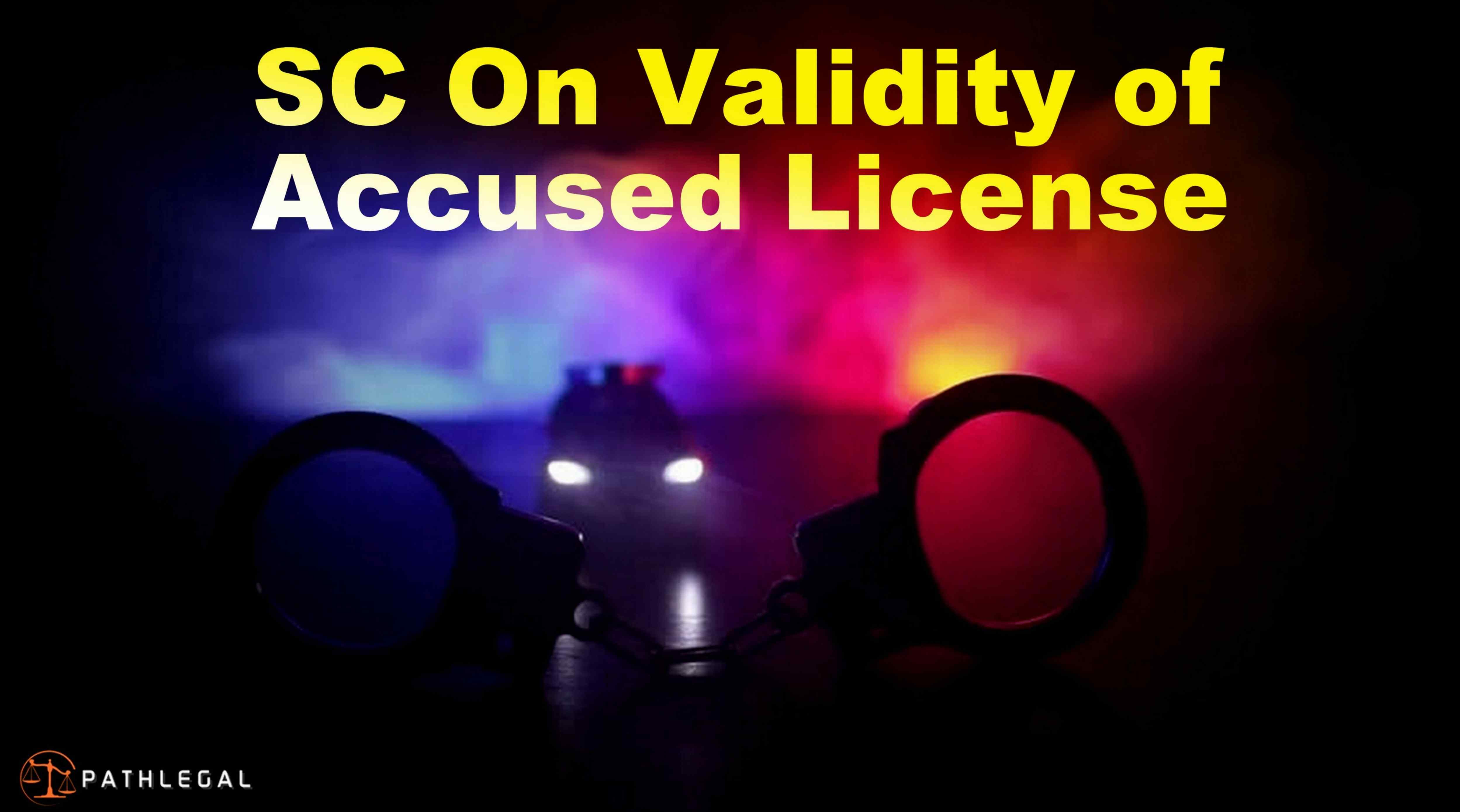 SC On Validity of License of Accused