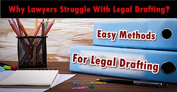Why Lawyers Struggle With Legal Drafting? Easy Methods For Legal Drafting