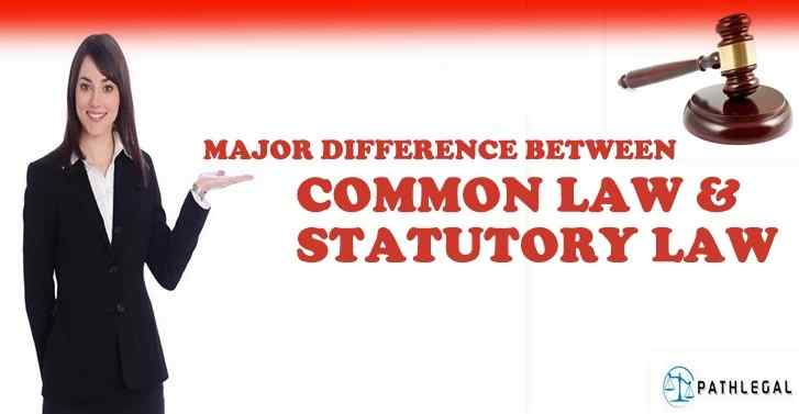 Major Difference between Common Law and Statutory Law
