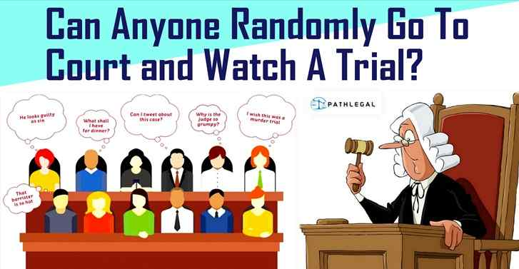 Can Anyone Randomly Go To Court And Watch A Trial?