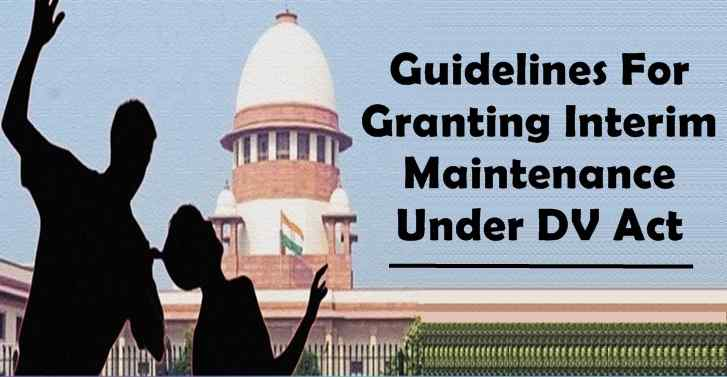 Guidelines For Granting Interim Maintenance Under DV Act