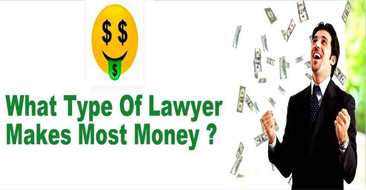 What Type Of Lawyer Makes Most Money?