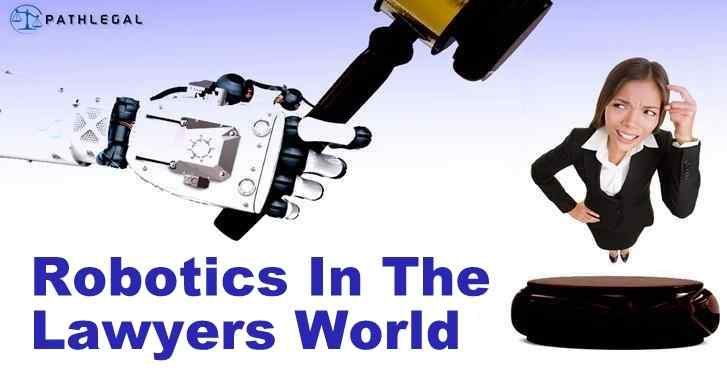 Robotics in The Lawyers World