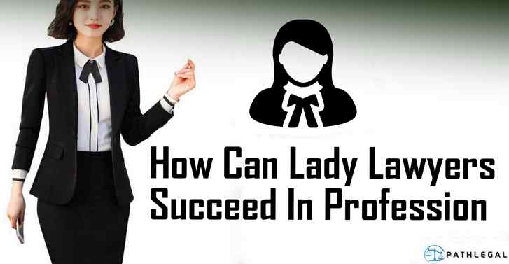 How Can Lady Lawyers Succeed In Profession