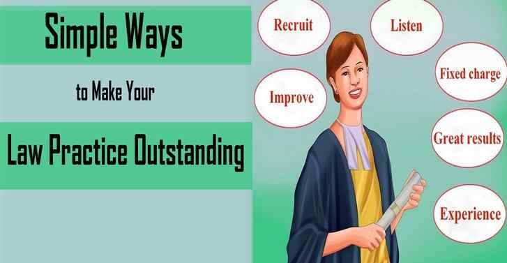 Simple Ways to Make Your Law Practice Outstanding