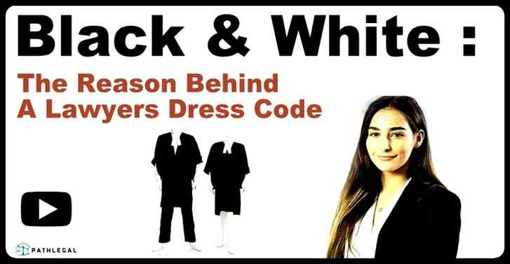 Black And White: The Reason Behind A Lawyers Dress Code