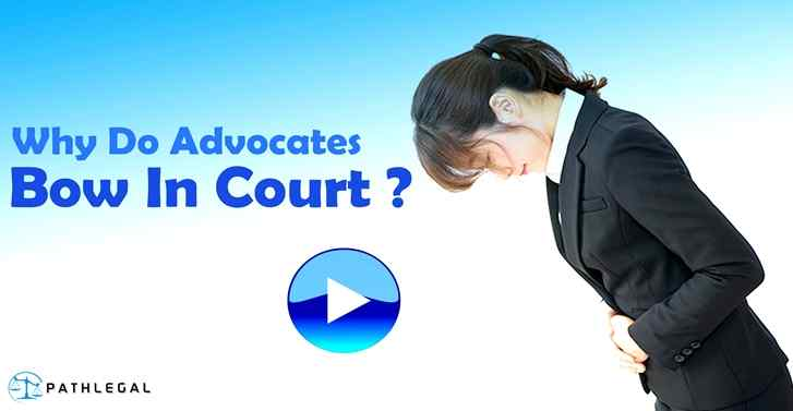 Why Do Advocates Bow In Court?
