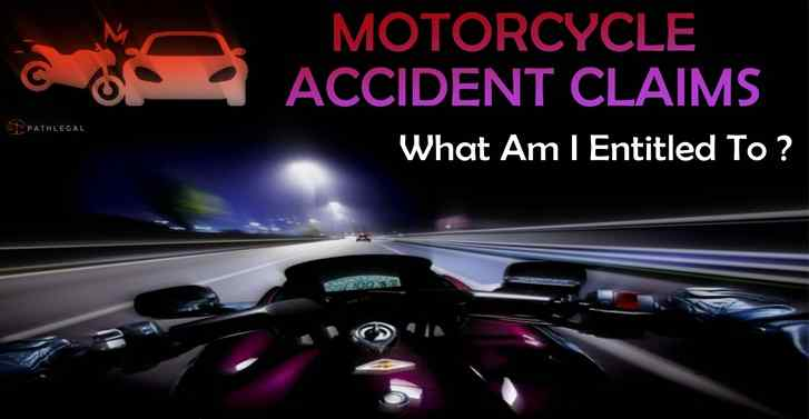 Motorcycle Accident Claims, What Am I Entitled To?