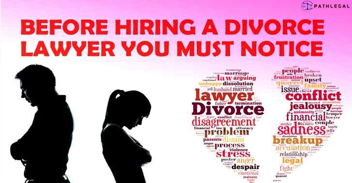 Before Hiring A Divorce Lawyer You Must Notice