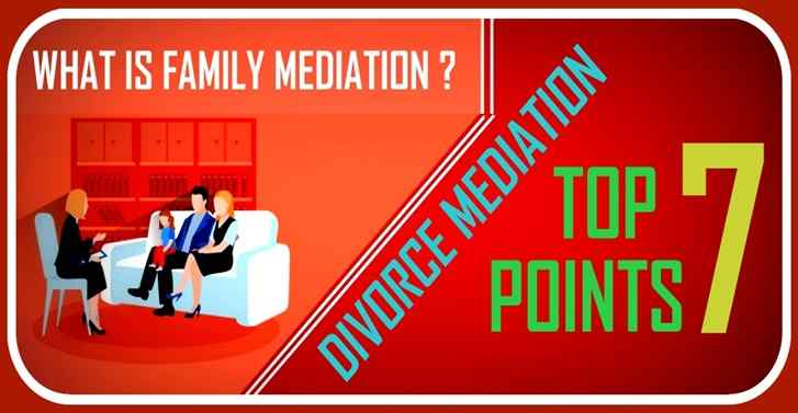 Top 7 Points, What is Family Mediation? Divorce Mediation 2019