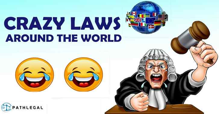Crazy Laws Around The World.