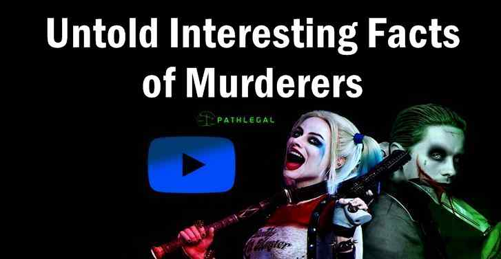Untold Interesting Facts  of Murderers