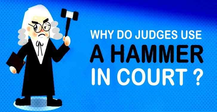 Why Do Judges Use A Hammer In Court?