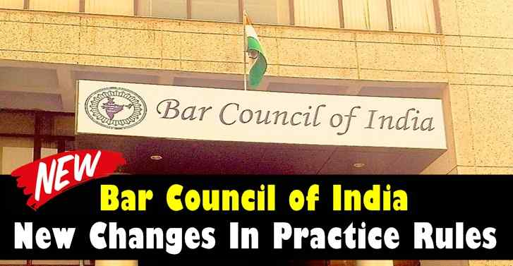 Bar Council of India New Changes In Practice Rules