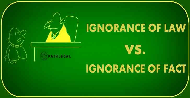 IGNORANCE OF LAW VS. IGNORANCE OF FACT
