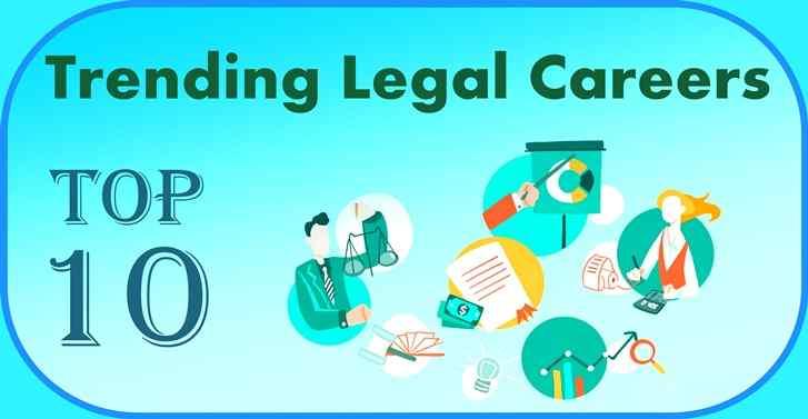Top 10 Trending Legal Careers