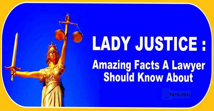 LADY JUSTICE: Amazing Facts A Lawyer Should Know About