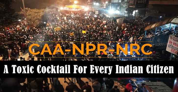CAA & NRC: A Toxic Cocktail For Every Indian Citizen