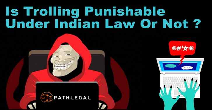 Is Trolling Punishable Under Indian Law Or Not ?