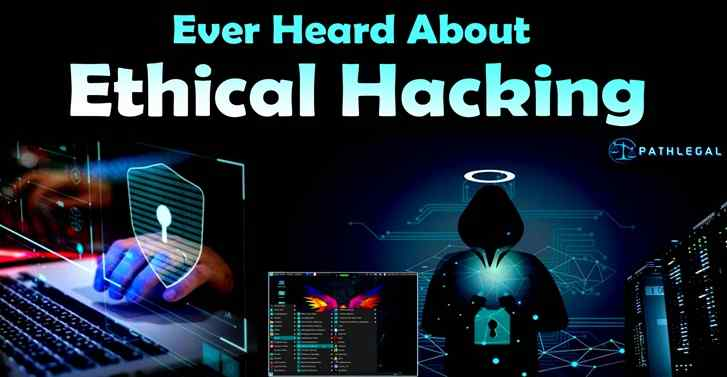 Ever Heard About Ethical Hacking?