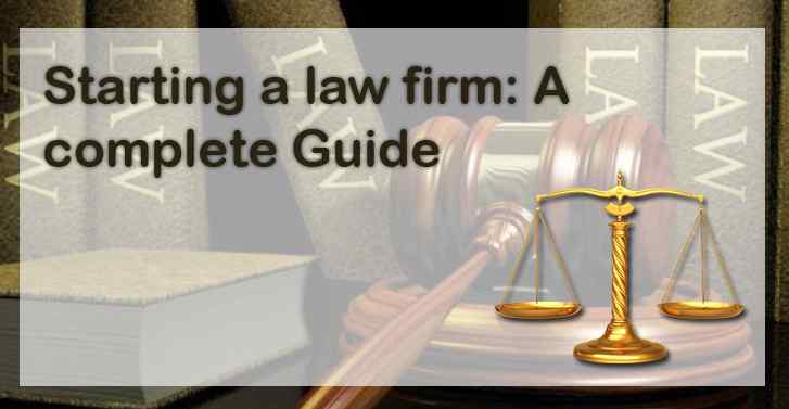 Starting a law firm: A complete guide