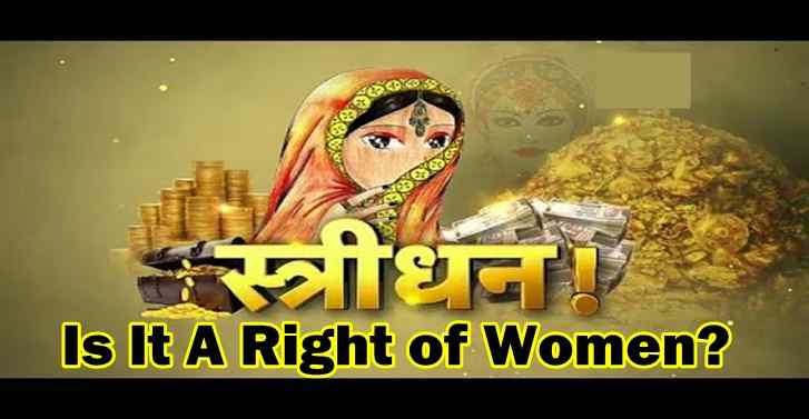 Stridhana : Is It A Right of Women?