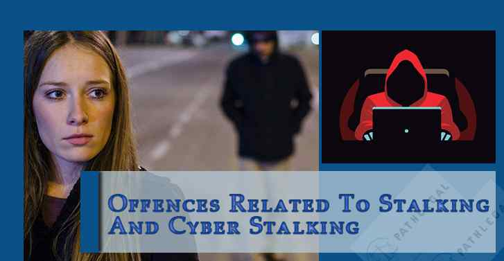 Offences Related To Stalking And Cyber Stalking
