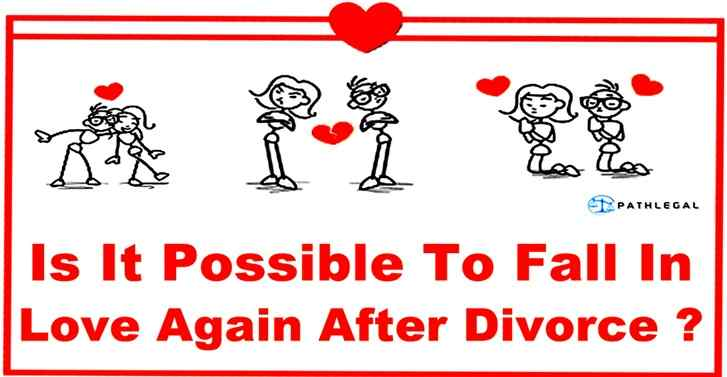 Is It Possible To Fall In Love Again After Divorce?