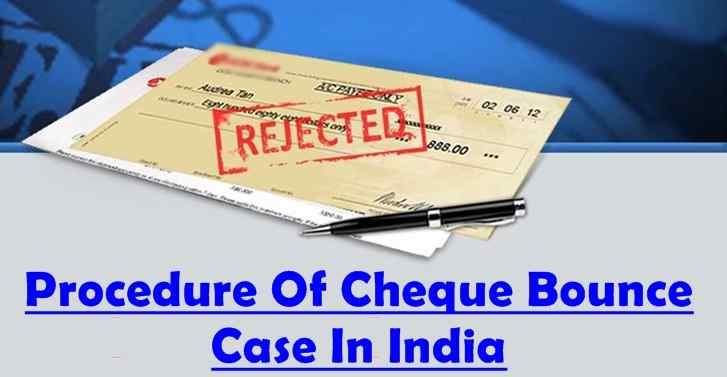 Procedure Of Cheque Bounce Case In India