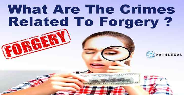 What Are The Crimes Related To Forgery?