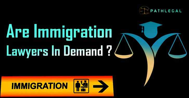 Are Immigration Lawyers In Demand?