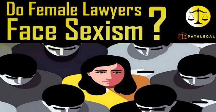 Do Female Lawyers Face Sexism At Work?