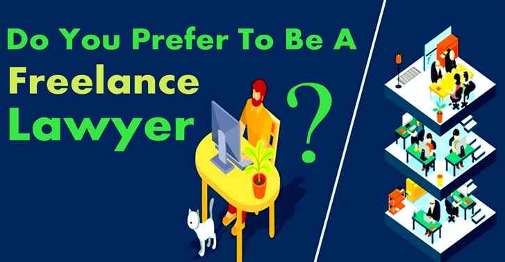 Do You Prefer To Be A Freelance Lawyer?