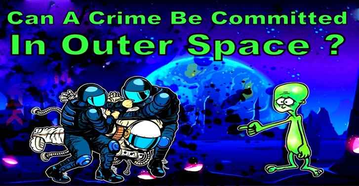 Can A Crime Be Committed In Outer Space?
